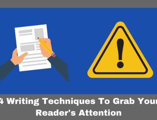4 Writing Techniques To Grab Your Reader's Attention